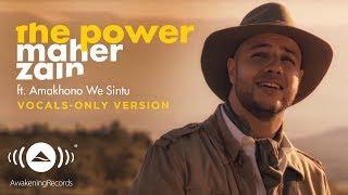Video Maher Zain - The Power | (Vocals Only Version - بدون موسيقى) | Official Music Video MP3, 3GP, MP4, WEBM, AVI, FLV April 2018