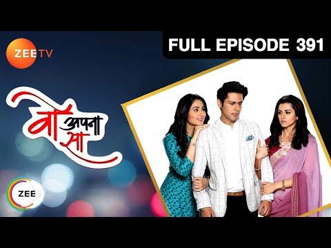 Woh Apna Sa | वो अपना सा | Hindi TV Serial | Full Episode - 391 | Disha Parmar, Sudeep Sahir| Zee TV