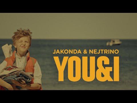 JAKONDA & NEJTRINO - You & I (Official Video 2020)