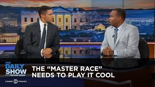 "Video The ""Master Race"" Needs to Play It Cool: The Daily Show MP3, 3GP, MP4, WEBM, AVI, FLV Oktober 2018"
