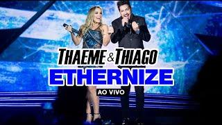 image of Thaeme & Thiago - Ethernize (Ao Vivo)