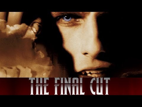 The Final Cut: Episode 17-Interview With The Vampire (1994)