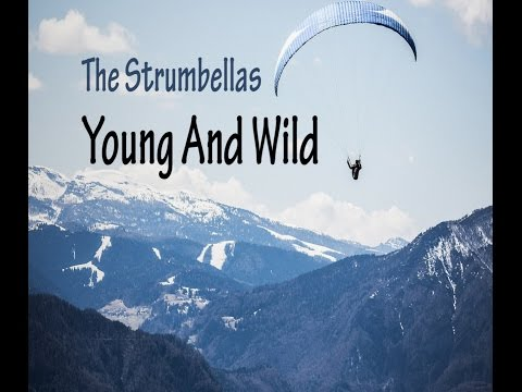 The Strumbellas - Young And Wild (LYRICS)