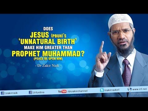 Does Jesus (pbuh)'s 'Unnatural birth' make him greater than Prophet Muhammad (pbuh)?