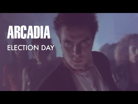 """Arcadia - """"Election Day (7"""" Version)"""" (Official Music Video)"""