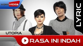 Utopia - Rasa Ini Indah | Official Lyric Video