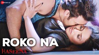 Video Roko Na | Haseena | Mohit Arora & Inaayat Sharma | Ali Aslam & Shom Chanda MP3, 3GP, MP4, WEBM, AVI, FLV Mei 2018