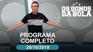 Os Donos da Bola - 28/10/2019 - Programa completo