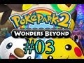 Let's Play : Poképark 2 Wonders Beyond - Parte 3