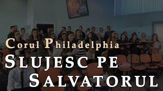 Corul – Slujesc pe Salvatorul