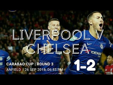 Liverpool Vs Chelsea 1-2 All Goals & Highlight 27/9/2018 League Cup