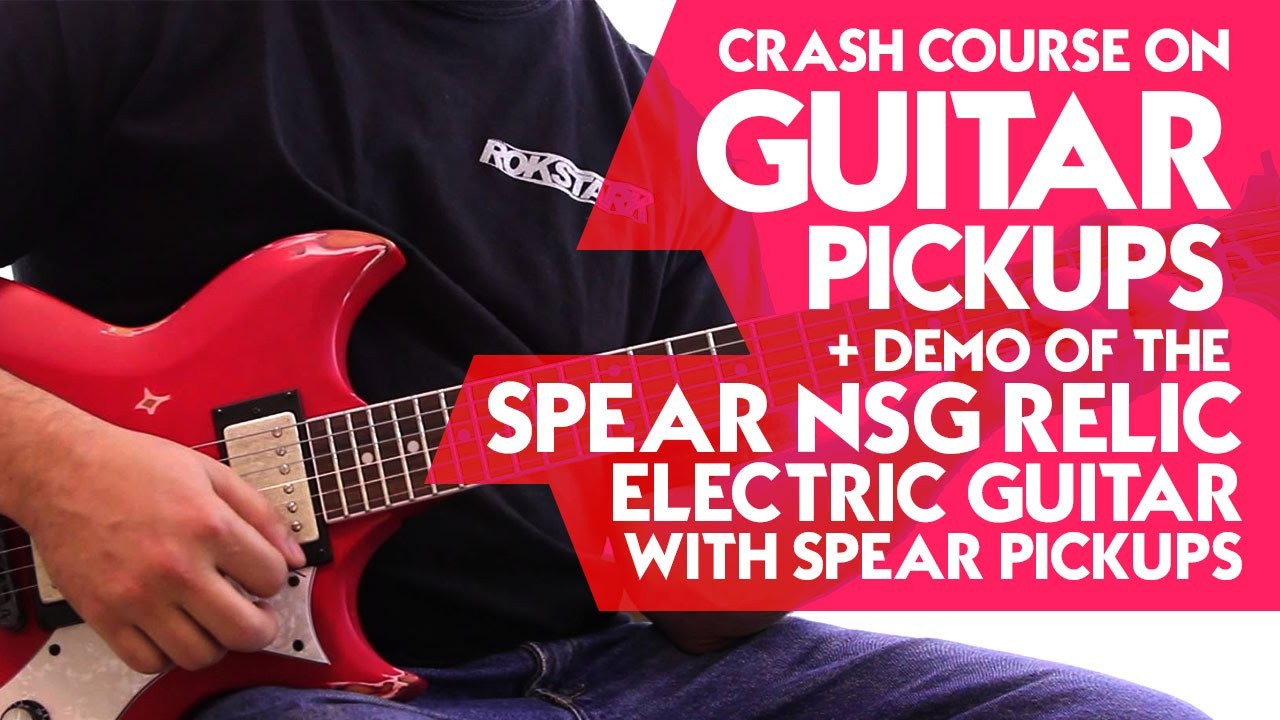 Crash Course on Guitar Pickups + Demo of the Spear NSG Relic Electric Guitar with Spear pickups