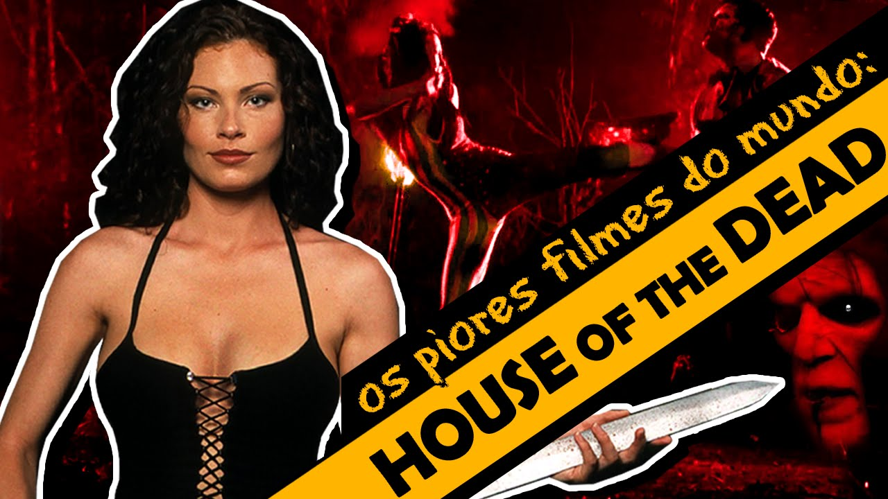 Os piores filmes do mundo - House of the Dead