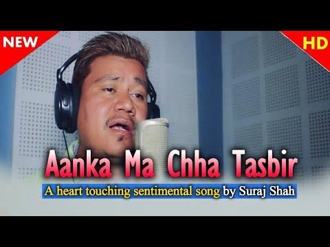 (New Song AANKHAMA CHHA TASBIR आँखामा छ तस्विर by Suraj Shah || Kumar Paudel || CD Vijaya Adhikari - Duration: 5 minutes, 10 seconds.)