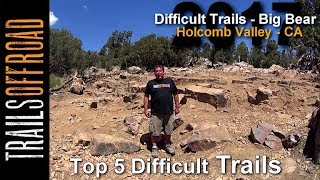 Top 5 Hard Off-road Trails in Big Bear's Holcomb Valley California Area  2017