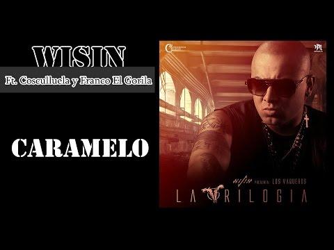 Letra Caramelo Wisin Ft Cosculluela & Franco El Gorila