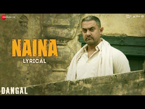 Naina - Lyrical | Dangal | Aamir Khan | Arijit Singh | Pritam | Amitabh Bhattacharya | New Song 2017