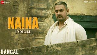 Video Naina - Lyrical | Dangal | Aamir Khan | Arijit Singh | Pritam | Amitabh Bhattacharya | New Song 2017 MP3, 3GP, MP4, WEBM, AVI, FLV Desember 2018