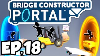 Bridge Constructor: Portal Ep.18 - INCREDIBUTTONS & SIX-STORY STORY!!! (Gameplay / Let's Play)