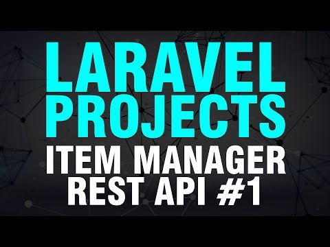 Learn Laravel By Building Projects | Item Manager REST API | Part 1 of 2