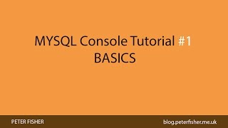 MYSQL Console Tutorial #1 Basics