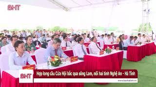 Hợp long cầu Cửa Hội bắc qua sông Lam nối liền Nghệ An - Hà Tĩnh