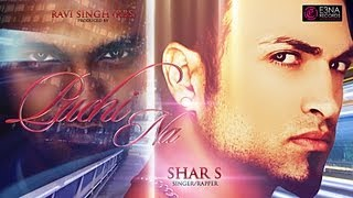 Puchi Na - Shar S & Ravi Singh (RBS) - Official Video - Out Now!