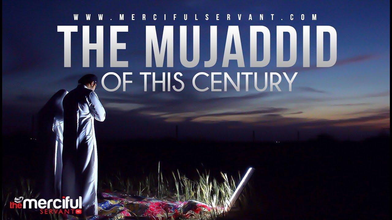 The Mujaddid of This Century – MercifulServant