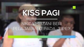Nikita Mirzani Lanjutkan Laporannya Untuk Memberi Pelajaran Kepada Jupe? - Kiss Pagi