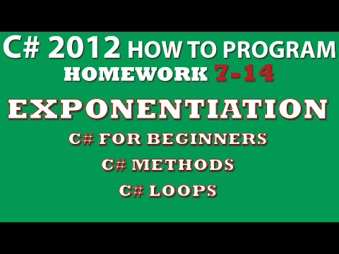 C# Programming Challenge 7.14: Exponentiation (C# Methods, C# loops) C# FOR BEGINNERS