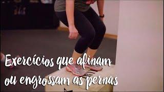 Exercícios que afinam ou engrossam as pernas