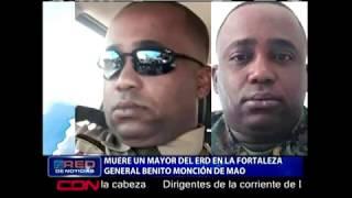 Muere un mayor del ERD en la fortaleza General Benito Monción en Mao