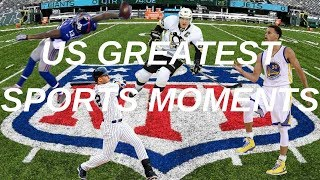 Greatest US Sports Moments (2010-2018)