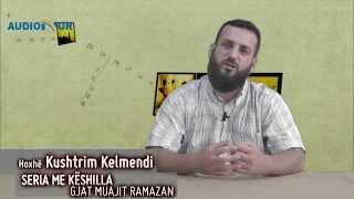 23.) Seria me këshilla gjatë muajit Ramazan - Hoxhë Kushtrim Kelmendi