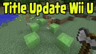 Minecraft Wii U Title Update Change Log and Future Features Release News! (TU31/TU32/TU33)
