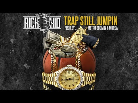 Rich The Kid - Trap Still Jumpin (Rich Than Famous) [Prod. Murda & Metro]