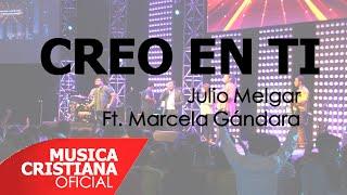 Creo en Ti - Julio Melgar Ft. Marcela Gandara - SolucionesLIVE