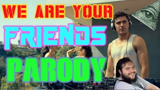 We Are Your Friends Trailer Parody