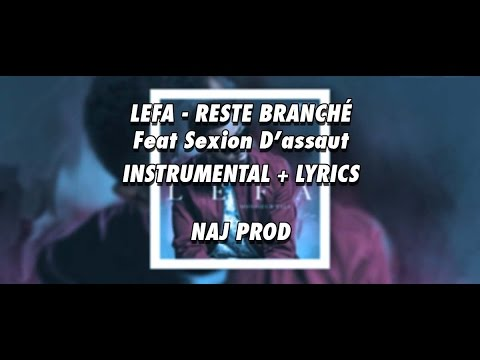Lefa - Reste Branché Ft Sexion D'assaut (instru/lyrics) By Naj Prod