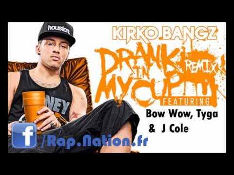 Kirko Bangz - Drank In My Cup (Remix) Ft. Bow Wow, Tyga & J Cole