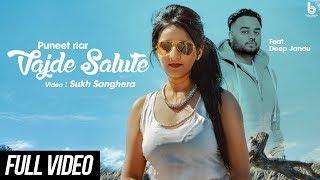 Vajde Salute | Puneet Riar |  feat. Deep Jandu | Sukh Sanghera | Karan Aujla | New Punjabi Song 2017 waptubes
