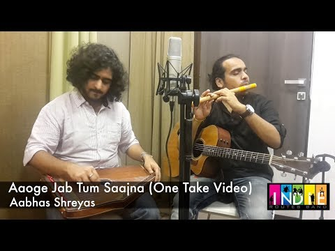 Video Aaoge Jab Tum Saajna | One Take Video | Aabhas & Shreyas download in MP3, 3GP, MP4, WEBM, AVI, FLV January 2017