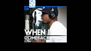 50 Cent - When I Come Back [Freestyle]