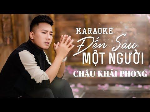 Karaoke Đến Sau Một Người | Châu Khải Phong | Beat Gốc - Thời lượng: 5 phút, 20 giây.