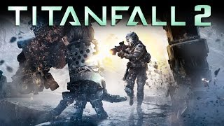 Titanfall 2: Single Player Campaign Revealed & Release Date Window