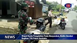 Wujud Nyata Pengabdian Pada Masyarakat, Kodim Barabai Bagikan 750 Paket Sembako (HARIANSIBER TV)