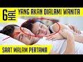 Video 6 Hal Yang Bakal Wanita Alami Setelah Malam Pertama Pernikahan