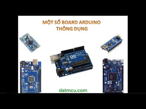 Một số board Arduino thông dụng - Thời lượng: 34 phút.