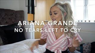 Video Ariana Grande - No Tears Left To Cry 😢 | Cover MP3, 3GP, MP4, WEBM, AVI, FLV Juni 2018