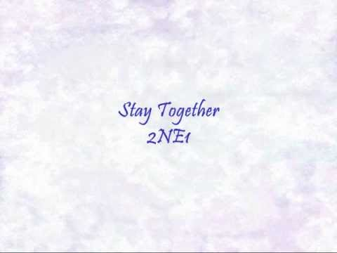 2NE1 - Stay Together [Han & Eng]
